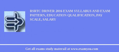 RSRTC Driver 2017 Exam Syllabus And Exam Pattern, Education Qualification, Pay scale, Salary
