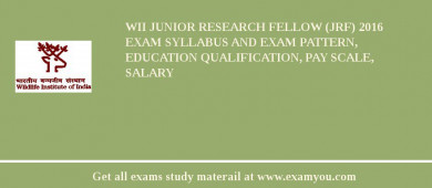 WII Junior Research Fellow (JRF) 2018 Exam Syllabus And Exam Pattern, Education Qualification, Pay scale, Salary