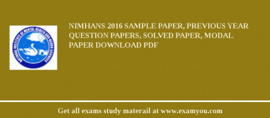 NIMHANS 2017 Sample Paper, Previous Year Question Papers, Solved Paper, Modal Paper Download PDF