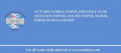 NCTI 2017 Sample Paper, Previous Year Question Papers, Solved Paper, Modal Paper Download PDF