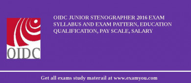OIDC Junior Stenographer 2016 Exam Syllabus And Exam Pattern, Education Qualification, Pay scale, Salary