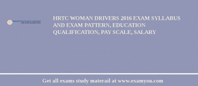 HRTC Woman Drivers 2018 Exam Syllabus And Exam Pattern, Education Qualification, Pay scale, Salary