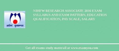 NIHFW Research Associate 2016 Exam Syllabus And Exam Pattern, Education Qualification, Pay scale, Salary