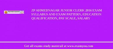 ZP Ahmednagar Junior Clerk 2018 Exam Syllabus And Exam Pattern, Education Qualification, Pay scale, Salary