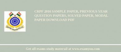 CRPF 2017 Sample Paper, Previous Year Question Papers, Solved Paper, Modal Paper Download PDF