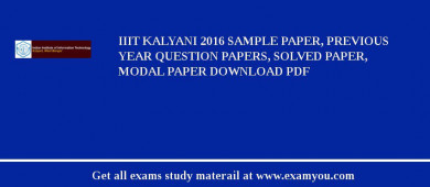 IIIT Kalyani 2017 Sample Paper, Previous Year Question Papers, Solved Paper, Modal Paper Download PDF