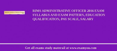 RIMS Administrative Officer 2017 Exam Syllabus And Exam Pattern, Education Qualification, Pay scale, Salary