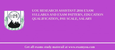 UOU Research Assistant 2017 Exam Syllabus And Exam Pattern, Education Qualification, Pay scale, Salary