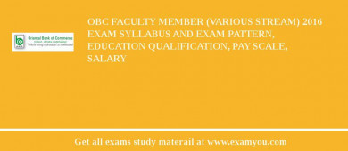 OBC Faculty Member (Various Stream) 2016 Exam Syllabus And Exam Pattern, Education Qualification, Pay scale, Salary