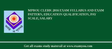 MPBOU Clerk 2017 Exam Syllabus And Exam Pattern, Education Qualification, Pay scale, Salary