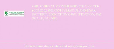 OBC Chief Customer Service Officer  (CCSO) 2016 Exam Syllabus And Exam Pattern, Education Qualification, Pay scale, Salary