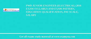 PWD Junior Engineer (Electrical) 2016 Exam Syllabus And Exam Pattern, Education Qualification, Pay scale, Salary