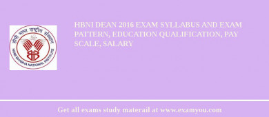 HBNI Dean 2018 Exam Syllabus And Exam Pattern, Education Qualification, Pay scale, Salary