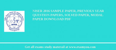 NISER 2017 Sample Paper, Previous Year Question Papers, Solved Paper, Modal Paper Download PDF