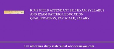 RIMS Field Attendant 2018 Exam Syllabus And Exam Pattern, Education Qualification, Pay scale, Salary