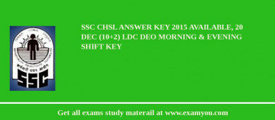SSC CHSL Answer Key 2017 Available, 20 Dec (10+2) LDC DEO Morning & Evening Shift Key