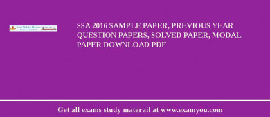 SSA (Sarva Shiksha Abhiyan) 2018 Sample Paper, Previous Year Question Papers, Solved Paper, Modal Paper Download PDF