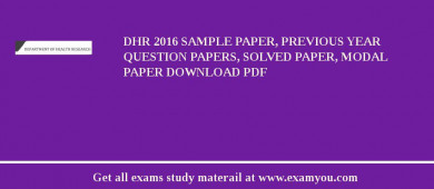 DHR 2017 Sample Paper, Previous Year Question Papers, Solved Paper, Modal Paper Download PDF