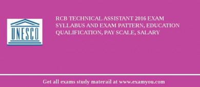 RCB Technical Assistant 2018 Exam Syllabus And Exam Pattern, Education Qualification, Pay scale, Salary