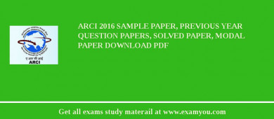 ARCI 2017 Sample Paper, Previous Year Question Papers, Solved Paper, Modal Paper Download PDF