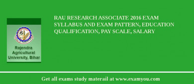 RAU Research Associate 2016 Exam Syllabus And Exam Pattern, Education Qualification, Pay scale, Salary
