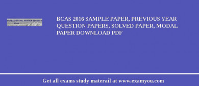 BCAS (Bureau of Civil Aviation Security) 2018 Sample Paper, Previous Year Question Papers, Solved Paper, Modal Paper Download PDF