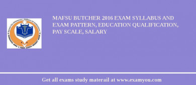 MAFSU Butcher 2016 Exam Syllabus And Exam Pattern, Education Qualification, Pay scale, Salary