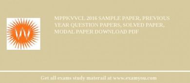 MPPKVVCL (M.P. Paschim Kshetra Vidyut Vitaran Compnay Limited) 2018 Sample Paper, Previous Year Question Papers, Solved Paper, Modal Paper Download PDF