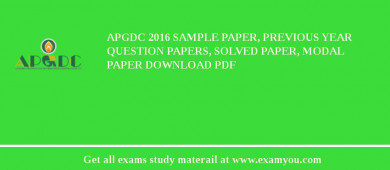 APGDC 2017 Sample Paper, Previous Year Question Papers, Solved Paper, Modal Paper Download PDF