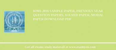RIMS (Regional Institute of Medical Sciences) 2018 Sample Paper, Previous Year Question Papers, Solved Paper, Modal Paper Download PDF