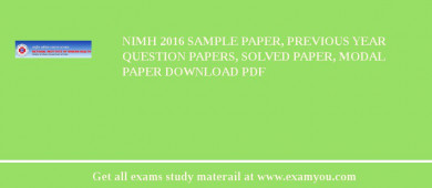 NIMH (National Institute of Miners Health) 2018 Sample Paper, Previous Year Question Papers, Solved Paper, Modal Paper Download PDF