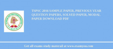 TSPSC 2017 Sample Paper, Previous Year Question Papers, Solved Paper, Modal Paper Download PDF