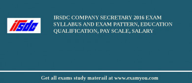 IRSDC Company Secretary 2018 Exam Syllabus And Exam Pattern, Education Qualification, Pay scale, Salary