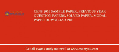 CeNS 2017 Sample Paper, Previous Year Question Papers, Solved Paper, Modal Paper Download PDF