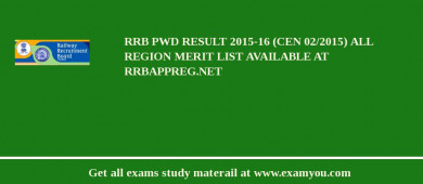 RRB PWD Result 2017-16 (CEN 02/2015) All Region Merit List Available at rrbappreg.net