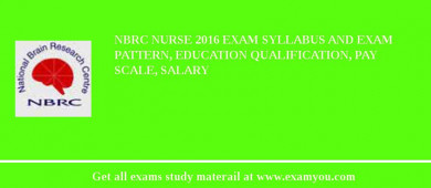 NBRC Nurse 2016 Exam Syllabus And Exam Pattern, Education Qualification, Pay scale, Salary