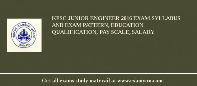 KPSC Junior Engineer 2017 Exam Syllabus And Exam Pattern, Education Qualification, Pay scale, Salary
