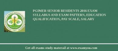 PGIMER Senior Residents 2017 Exam Syllabus And Exam Pattern, Education Qualification, Pay scale, Salary
