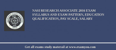 NASI Research Associate 2017 Exam Syllabus And Exam Pattern, Education Qualification, Pay scale, Salary