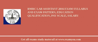 RMRC Lab Assistant 2018 Exam Syllabus And Exam Pattern, Education Qualification, Pay scale, Salary