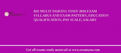 RIS Multi Tasking Staff 2016 Exam Syllabus And Exam Pattern, Education Qualification, Pay scale, Salary