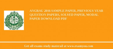ANGRAU 2017 Sample Paper, Previous Year Question Papers, Solved Paper, Modal Paper Download PDF