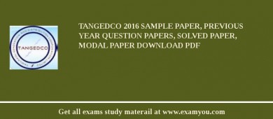 TANGEDCO 2017 Sample Paper, Previous Year Question Papers, Solved Paper, Modal Paper Download PDF