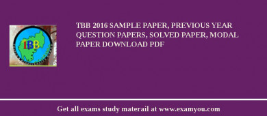 TBB 2017 Sample Paper, Previous Year Question Papers, Solved Paper, Modal Paper Download PDF