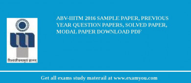 ABV-IIITM 2017 Sample Paper, Previous Year Question Papers, Solved Paper, Modal Paper Download PDF