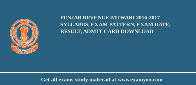 Punjab Revenue Patwari 2017-2017 Syllabus, Exam Pattern, Exam Date, Result, Admit Card download