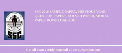 SSC 2017 Sample Paper, Previous Year Question Papers, Solved Paper, Modal Paper Download PDF