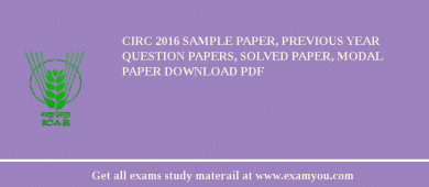 CIRC 2017 Sample Paper, Previous Year Question Papers, Solved Paper, Modal Paper Download PDF