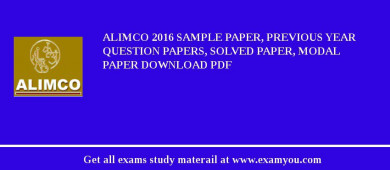 ALIMCO 2018 Sample Paper, Previous Year Question Papers, Solved Paper, Modal Paper Download PDF