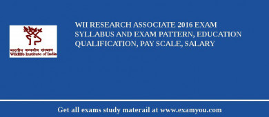 WII Research Associate 2016 Exam Syllabus And Exam Pattern, Education Qualification, Pay scale, Salary